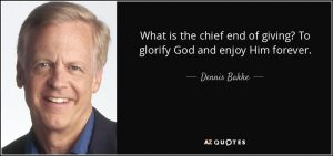 quote-what-is-the-chief-end-of-giving-to-glorify-god-and-enjoy-him-forever-dennis-bakke-60-96-38